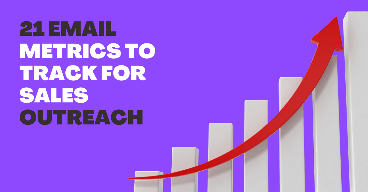 21 Email Metrics to Track for Sales Outreach