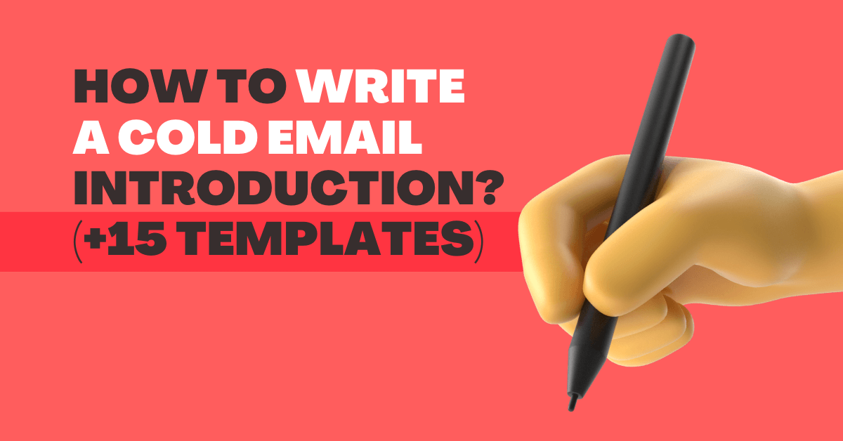 How to Write a Cold Email Introduction? (+ 15 Templates)